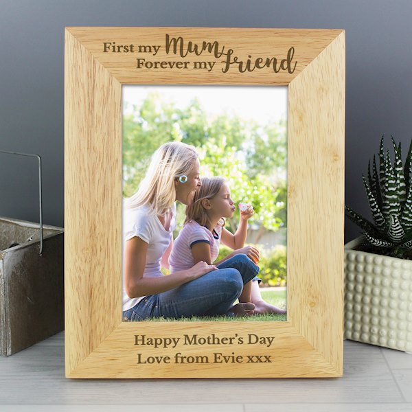 First My Mum Forever My Friend 5x7 Wooden Photo Frame