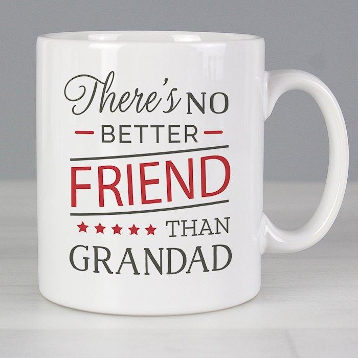 'No Better Friend Than Grandad' Mug