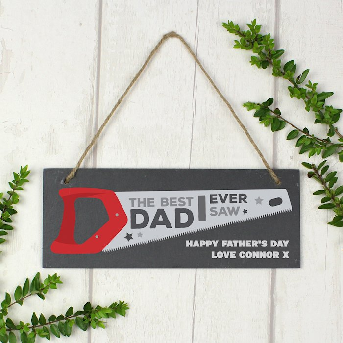 "Personalised ""The Best Dad Ever Saw"" Printed Hanging Slate Plaque"