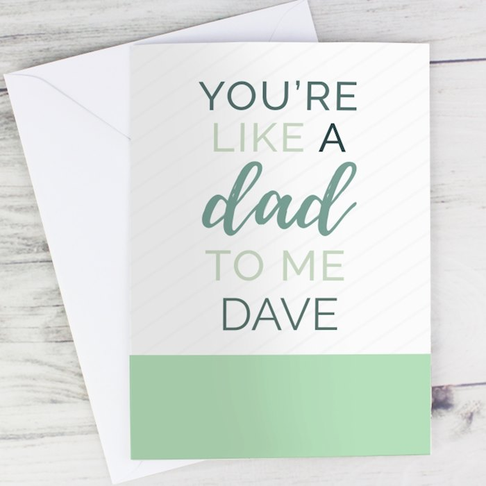'You're Like a Dad to Me' Card