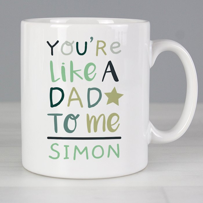 'You're Like a Dad to Me' Mug