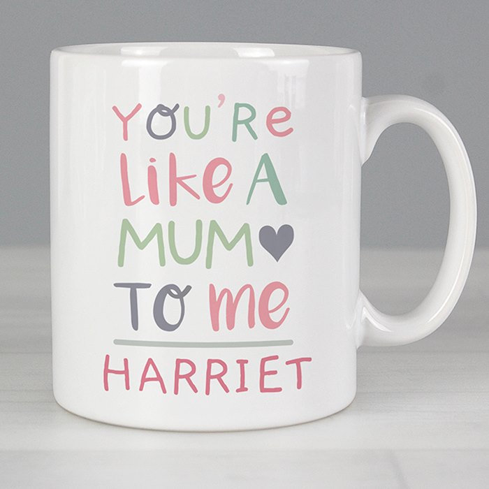 'You're Like a Mum to Me' Mug
